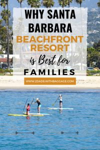 Why Santa Barbara Beach Front Resort is Best for Families