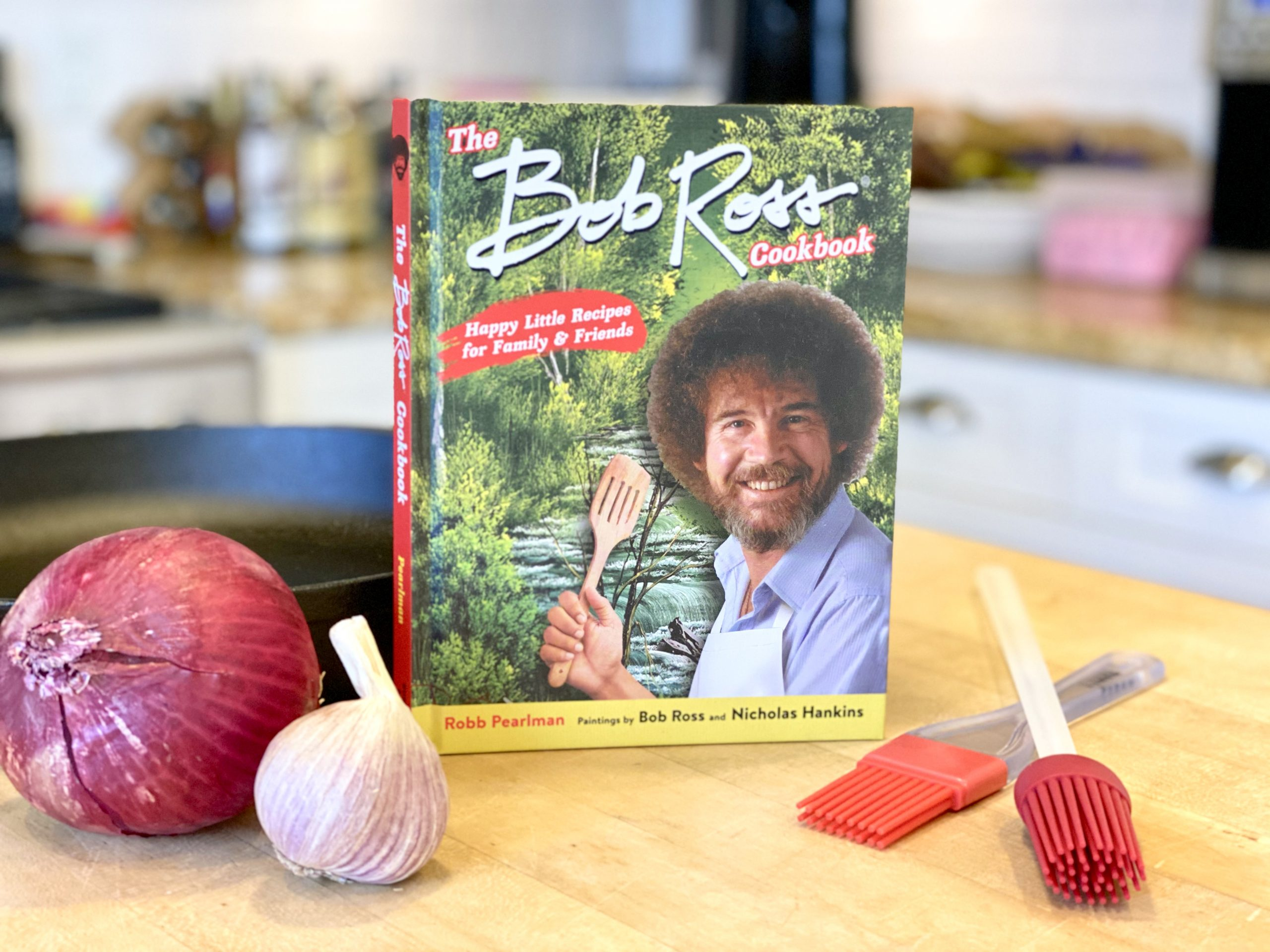 The Bob Ross Cookbook: Happy Little Recipes for Family and Friends by Robb Pearlman, Illustrated by Bob Ross and Nicholas Hankins